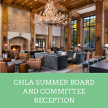 CHLA SUMMER BOARD AND COMMITTEE RECEPTION